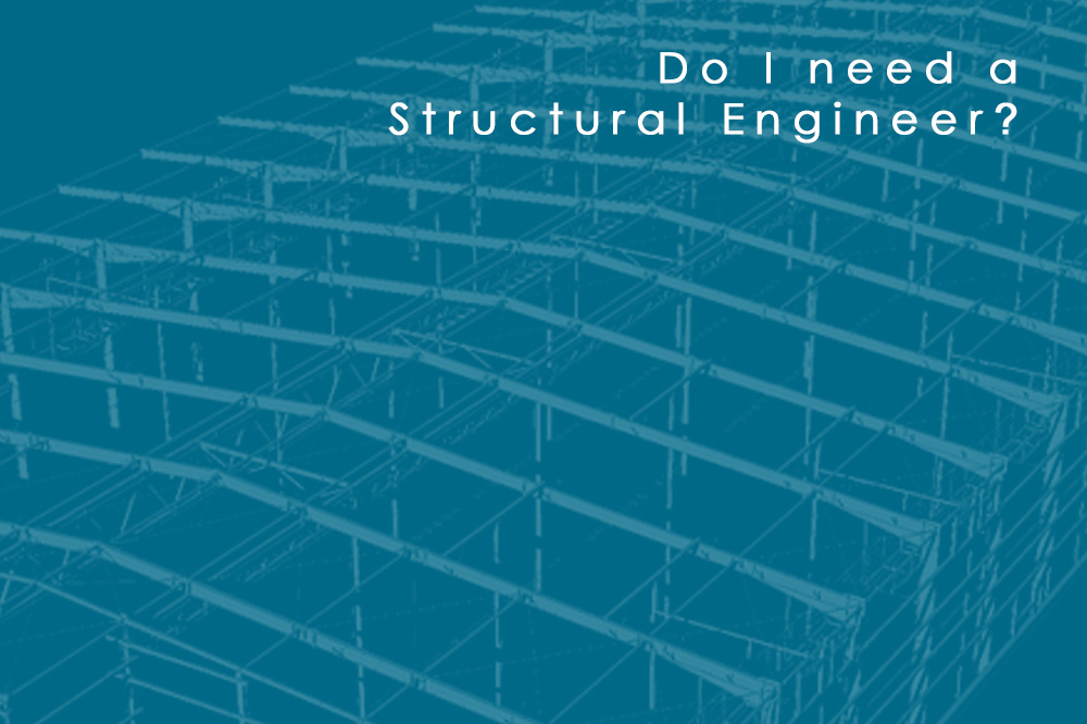 Do I need a Structural Engineer?
